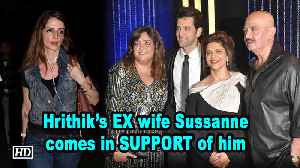 Hrithik's EX wife Sussanne comes in SUPPORT of him & his family [Video]