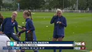 News video: U.S. women take on Sweden in World Cup action Thursday