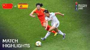 China PR v Spain - FIFA Women's World Cup France 2019™ [Video]