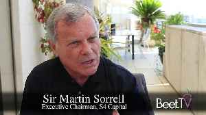 Agencies Need To Change And Experiment Like Marketers: S4's Sorrell [Video]