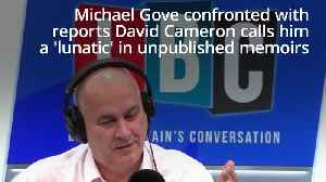 Gove confronted with 'Cameron lunatic comments' [Video]