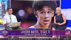 The New Orleans Pelicans Select Jaxon Hayes [Video]