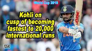 World Cup 2019 | Kohli on cusp of becoming fastest to 20,000 international runs [Video]