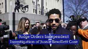 Judge Orders Independent Investigation of Jussie Smollett Case [Video]
