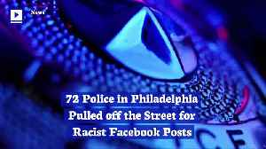 72 Police in Philadelphia Pulled off the Street for Racist Facebook Posts [Video]