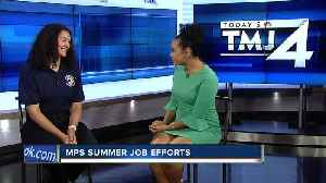 MPS summer job efforts [Video]