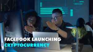 What you need to know about Facebook Cryptocurrency, ''Libra'' [Video]