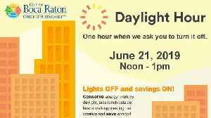 Boca Raton participating in 'Daylight Hour' to conserve energy on first day of summer [Video]