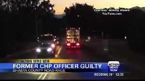 Former CHP officer convicted in road rage case [Video]