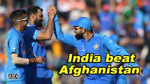 World Cup 2019 | India beat Afghanistan by 11 runs [Video]