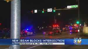 Stuck Beam Finally Moved From Busy Fort Worth Intersection [Video]