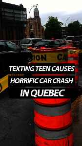 Texting Teen Causes Horrific Car Crash In Quebec [Video]