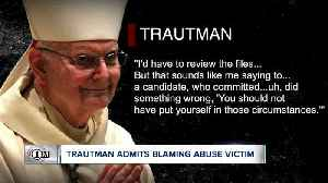 Retired Bishop Trautman admits he blamed victim of clergy sex abuse [Video]