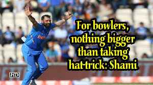 World Cup 2019 | For bowlers, nothing bigger than taking hat-trick : Shami [Video]