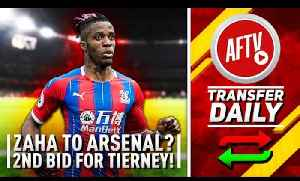 Emery Asks Board To Fund Zaha Transfer & 2nd Bid For Tierney! | AFTV Transfer Daily [Video]