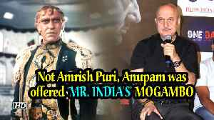 Not Amrish Puri, Anupam was the first choice for 'MR. INDIA'S' MOGAMBO [Video]