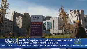 Governor, Attorney General To Make Announcement About UPMC-Highmark [Video]