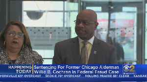 Former Ald. Willie Cochran To Be Sentenced In Wire Fraud Case [Video]