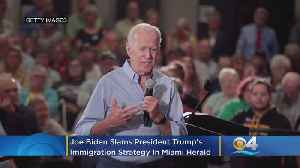 Joe Biden Slams President Trump's Immigration Strategy In Miami Herald Op-Ed [Video]