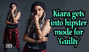 Kiara gets into hipster mode for 'Guilty' [Video]