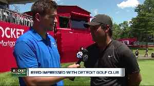 2018 Masters champ Reed impressed with Detroit Golf Club [Video]
