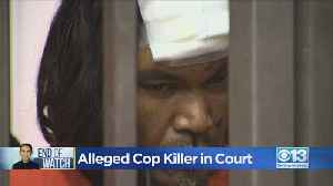 Alleged Cop Killer Makes First Court Appearance [Video]