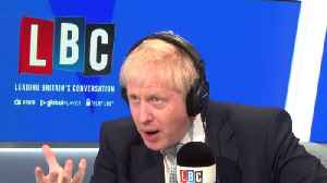 Boris Johnson Didn't Want His LBC Phone-In To End [Video]