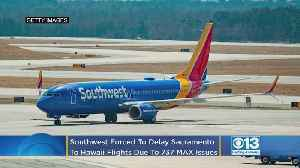 Southwest Forced To Delay Sacramento To Hawaii Flights Due to MAX Aircraft Issues [Video]