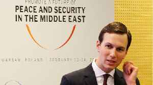 Jared Kushner Meets With Bahrain's King At Middle East Peace Workshop [Video]