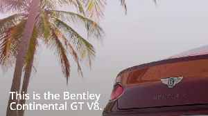 A look at the new Bentley Continental GT V8 [Video]