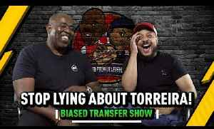 Stop Lying About Torriera & Lingard Gets Hammered! | Biased Premier League Show [Video]