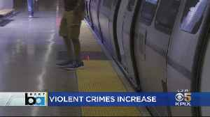 Violent Crime On BART More Than Doubles Over Last 5 Years; Rider Satisfaction Plummets [Video]