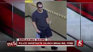 Police search for suspect in church break-ins, arsons [Video]