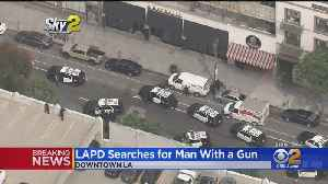 LAPD Searches For Man With A Gun In Downtown LA [Video]