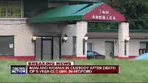Man & woman in custody after 5-year-old girl found dead at Redford motel [Video]