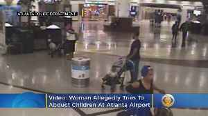 WATCH: Woman Allegedly Tries To Abduct Two Children At Atlanta's Airport [Video]