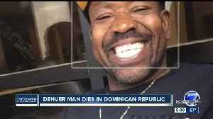 Denver man dies in the Dominican Republic [Video]