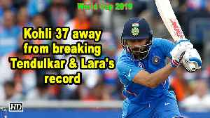 News video: Kohli 37 away from breaking Tendulkar & Lara's record