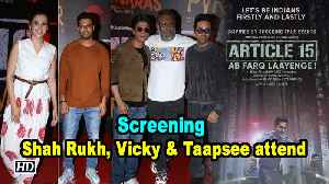 Article 15 Screening | Shah Rukh Khan, Vicky Kaushal, Taapsee attend [Video]