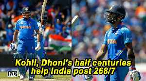 World Cup 2019 | Kohli, Dhoni's half centuries help India post 268/7 [Video]