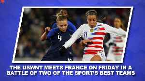 World Cup Daily: Should USWNT Be Concerned About Recent History Against France? [Video]