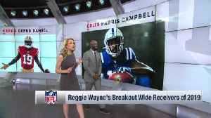 NFL Network's Reggie Wayne highlights four wide receivers set for breakout seasons in 2019 [Video]