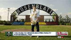 The Road to Omaha becomes reality for baseball fan [Video]