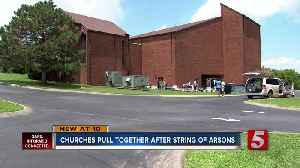 Churches pull together after string of arsons [Video]