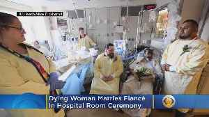 'I Do': Dying Woman Weds Fiancé In Hospital Room Ceremony [Video]