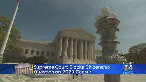 Census Citizenship Question Blocked By U.S. Supreme Court [Video]