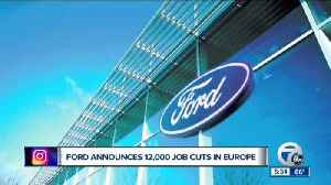 Ford cutting 12,000 jobs, sell and close 6 plants in Europe [Video]