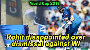 World Cup 2019 | Rohit expresses disappointment over dismissal against WI [Video]