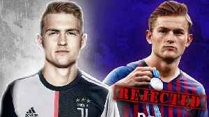 Juventus BEAT Barcelona & PSG to The Signing of £75m De Ligt! | W&L [Video]