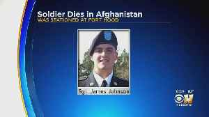 Fort Hood Soldier Killed During Combat In Afghanistan [Video]